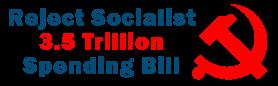 Reject Socialist Spending Bill